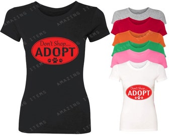 Don't Shop Adopt Women T-shirt Adoption Shirt
