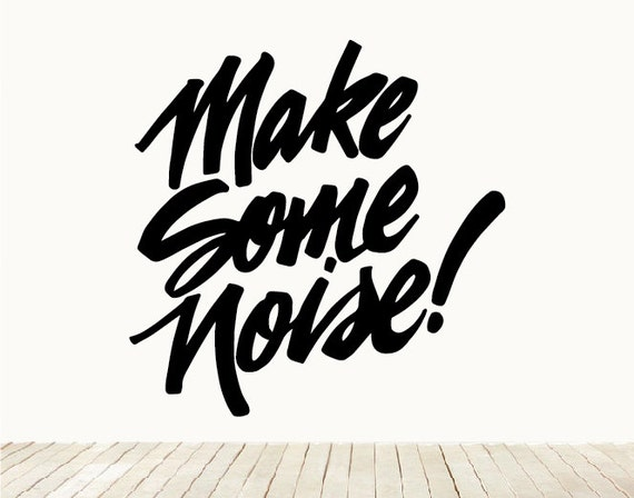 Make Some Noise Lettering Calligraphy Wall Art Home Decor