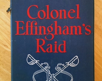 Colonel Effingham's Raid By Berry Fleming 1943 First Edition