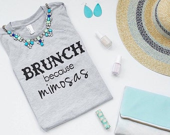 Brunch Because Mimosas Tshirt