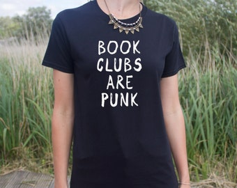 Book Clubs Are Punk T-shirt Top Fashion Blogger Funny Grunge Slogan Rock