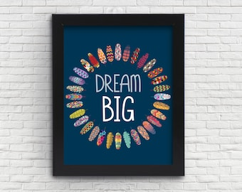 Dream Big Digital Print - 300 DPI 11X14 and 8X10 Digital Download