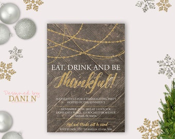 Thanksgiving Party Invitation, rustic wood gold Holiday Party Invite, give thanks Party Invite, turkey invite party, Printable DIY