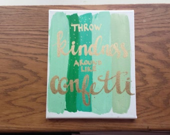 Throw kindness around like confetti Canvas Quote Art Painting Dorm Decor Home Office Color Palette Wall Hanging Custom Quote Art on Canvas