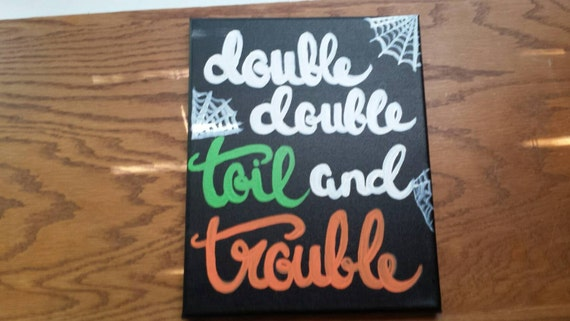 Double The Trouble Quotes: Double Double Toil And Trouble Canvas Quote By