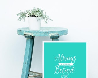 Printable Inspirational Quote, Believe in Yourself, Teal Typography Quote, Wall Art Prints, 4x6, 5x7 and 8x10 INSTANT DOWNLOAD