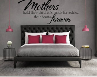 Mother's hold their children's hands for awhile, their hearts forever Family Wall Decal Vinyl Lettering
