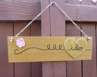 I Do Wedding sign, Handmade wedding, Rustic wedding decor