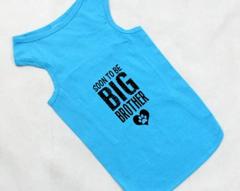 Soon To Be Big Brother Dog Shirt. Large Breed Pet Clothes. Custom Dog Tank Tops. Gift for Expecting Mother.