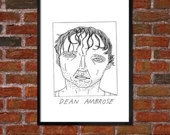 Badly Drawn Dean Ambrose - WWE Poster / print / artwork - FREE Worldwide Shipping