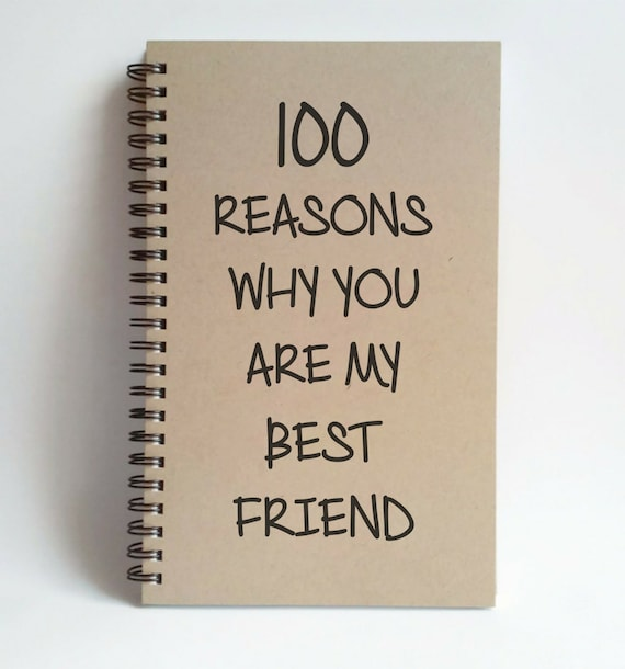 Birthday Present For My Best Friend Diy: 100 Reasons Why You Are My Best Friend, 5x8 Journal