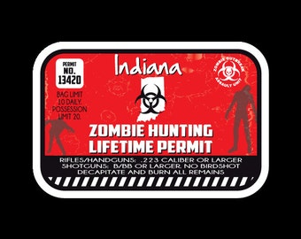 Indiana  Zombie Hunting Permit - Vinyl Sticker - Car Decals - Wall Decals - Custom Decal - Zombie Stickers - Zombie Decals - Zombie Vinyls
