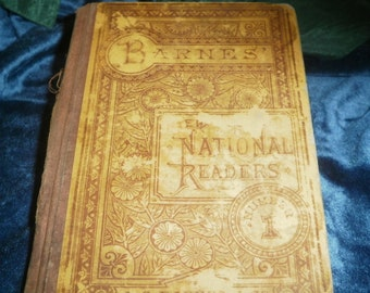 "1885 Barnes' National Reader Number 1 ""New National First Reader"" by A S Barnes & Company New York and Chicago"