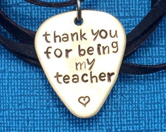 Custom Stamped Guitar Pick Necklace - Thank You For Being My Teacher -  Gift for Teacher - Personalized Pick - Custom Guitar Pick