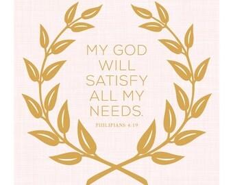 Philipians 4:19 Print - Scripture - Bible Verse - My God will satisfy all my needs - Grace - Christian Art