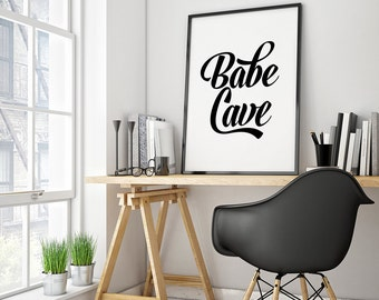 Babe Cave - Printable Poster - Typography Print Black & White Wall Art Poster Print