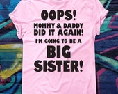 Funny Oops Mommy and Daddy Did It Again Baby Bodysuit Big Sister T-shirt Pregnancy Announcement Sibling Shirt Romper Crawler Older Sister