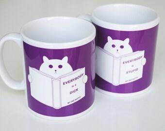 Cat Mug – Funny Cat Mug – Grumpy Cat Mug – Office Humor – Everybody is a Dick - Cat Lover Gift - Crazy Cat Lady - Purple Mug