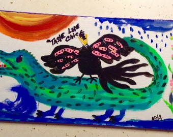 Taste Like Chicken gator folk art by NitA marked 1/2 off