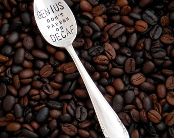 GENIUS Don't Happen On DECAF™ Hand Stamped Coffee Spoon, An Original by Sycamore Hill. Vintage Teaspoon. Gift for Coffee Lover. Coffee Quote