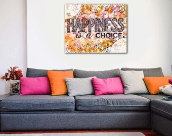 ON SALE 20% OFF Happiness Is A Choice - stretched canvas print, large wall art, typographic print, quote canvas, mixed media, bohemian art
