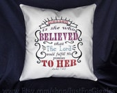 Blessed Is She Bible verse embroidered pillow cover Luke 1:45 16x16 inch - adjustable in color Mother Sister Wife Daughter Entrepreneur gift