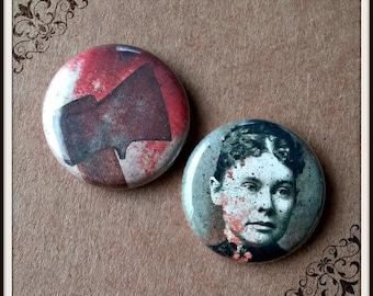 """Lizzie Borden Took an Axe 1"""" Button Choose Your Own"""