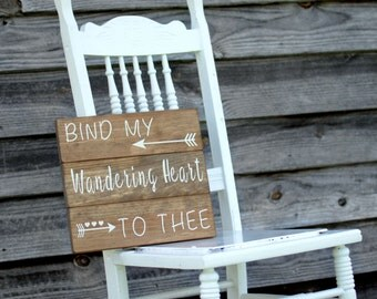 Hand Painted Wood Sign. Joined Board Sign. Bind My Wandering Heart To Thee. Christian Hymn. Rustic Home Decor. Country Decor. Faith. Home.
