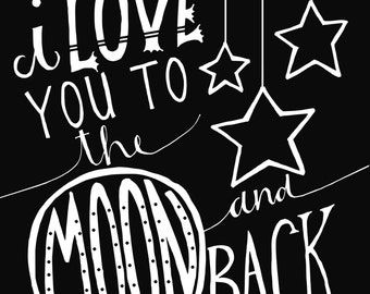 INSTANT DOWNLOAD - I Love You To The Moon And Back - 8x10 Illustrated Print by Mandy England