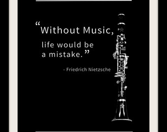 Friedrich Nietzsche, Black and White Clarinet Photo, Band Teacher, Music Quote Print, Without Music, Life Would  Be A Mistake
