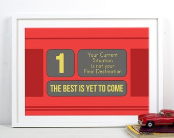 The Best is Yet to Come Print, Positive Print, Motivational Quote, London Bus, Illustration, Graphic, Life Quotes, Positive Quotes, Wall Art
