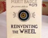 Reinventing the Wheel Merit Badge
