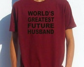 World's Greatest FUTURE husband T shirt. Fiance shirt Christmas Groom gift from bride son in law. Men tee tshirt For him