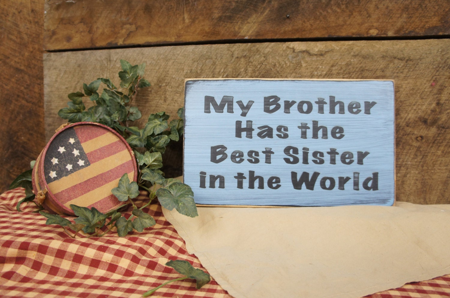 I Have The Best Sister In The World Quotes: My Brother Has The Best Sister In The World Rustic Style Fun
