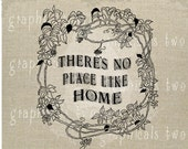 No place like home Instant graphic digital download image transfer for iron on burlap decoupage scrapbooks pillows cards totes No gt269