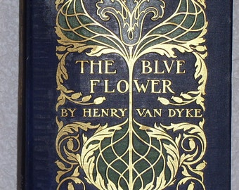 The Blue Flower by Henry Van Dyke 1909