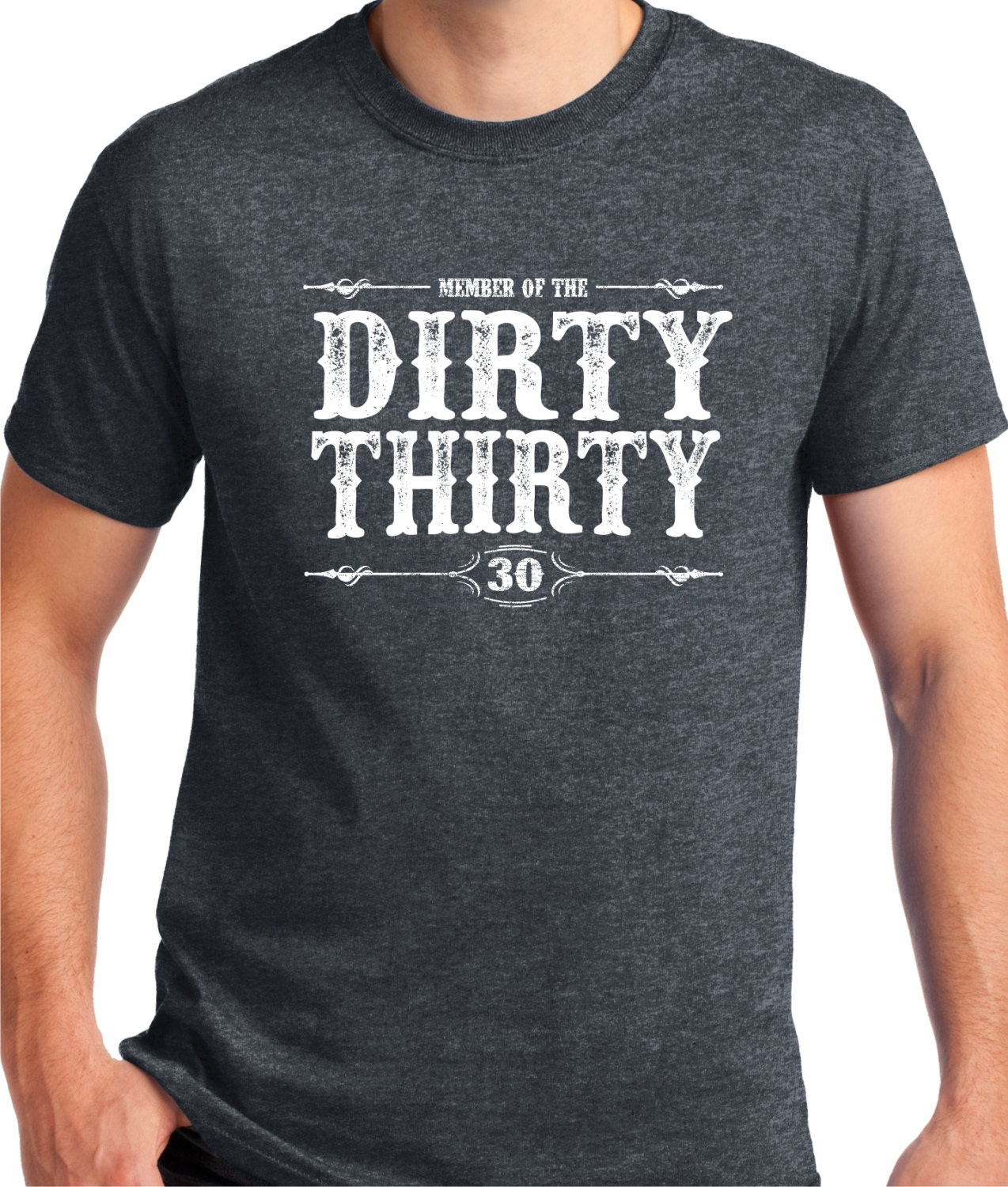 dirty thirty shirt turning 30 30 years old t shirt gift. Black Bedroom Furniture Sets. Home Design Ideas
