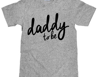 Daddy to Be T Shirt - New Dad Gift Idea - Item 1268