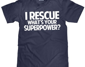Animal Rescue T Shirt - I Rescue What's Your Superpower - Item 1650