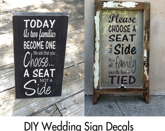 Choose a Seat not a Side, Sign Decal, Wedding Decals, Today Two Families Become One, We're all Family Once the Knot is Tied, DIY Vinyl Decal