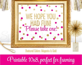 Party Favor Sign - We Hope You Had Fun Please Take One - Magenta Bright Pink Gold Glitter - Printable Party Sign Birthday Bridal Baby Shower