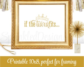 If The Tiara Fits - Little Princess Party Printable Gold Glitter - Girls Room Nursery Decor Art Beauty Pageant Crown Sign