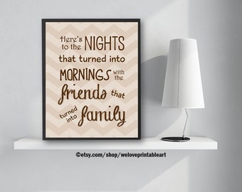 Nights That Turned Into Mornings, Best Friends, Family Sign, Friend Gifts, Printable Art, Quote Print, Friends Poster, Wall Art, Best Friend