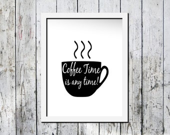 Typography print, kitchen print, Coffee time, cofee lover print, Downloadable wall art, Wall decor