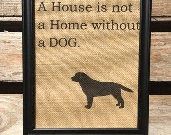 Items similar to Home Is Where The Dog Is Burlap Art