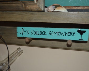 It's 5'oclock somewhere quote on wood lathe with vinyl and chalk paint Jimmy Buffet song, margarita drink