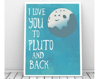 I Love You to Pluto and Back, Boy Nursery Art, Girl Nursery Art, Instant Download, I Love You Art, I Love You Print, Planet Art, Turquoise