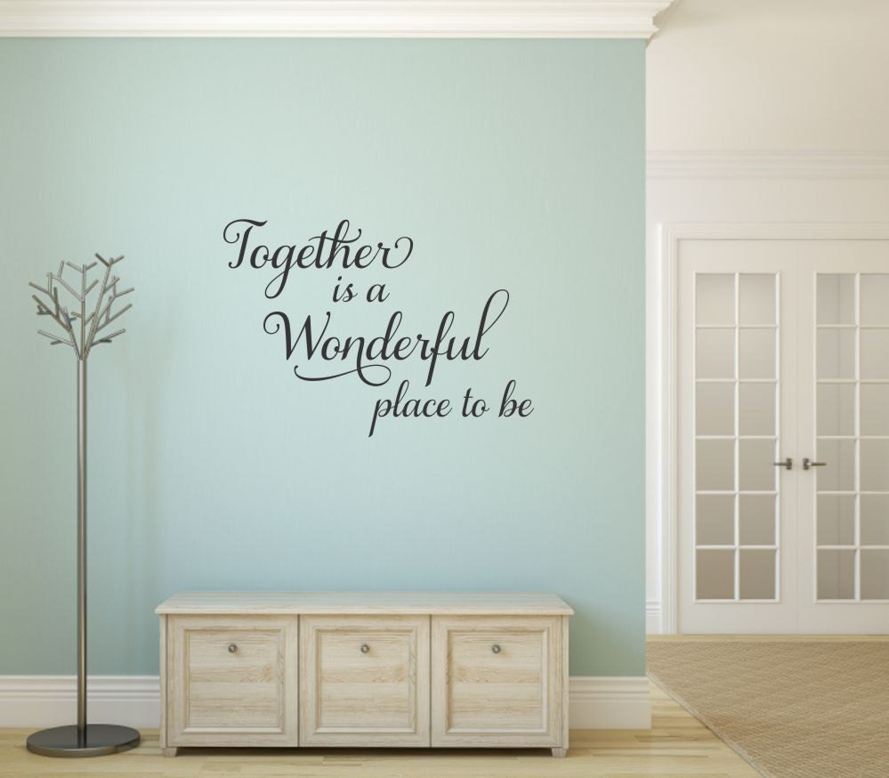Together Is A Wonderful Place To Be Wall Decal Family Wall