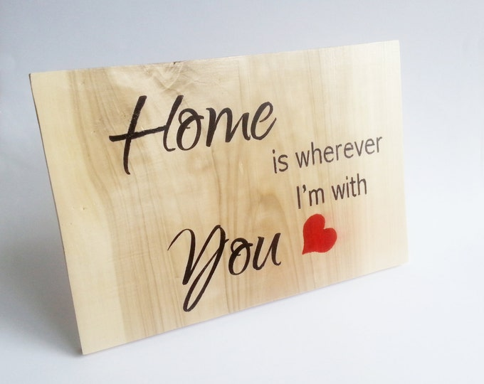 "Wedding board sign standing ""Home is wherever I'm with You"" rustic wedding gift decor home decor decorative anniversary bride groom gift"