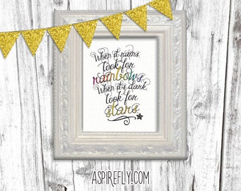 Inspirational Quote When it rains, look for rainbows. When it's dark, look for stars. Wall Art Print Printable Decor Instant Download Now